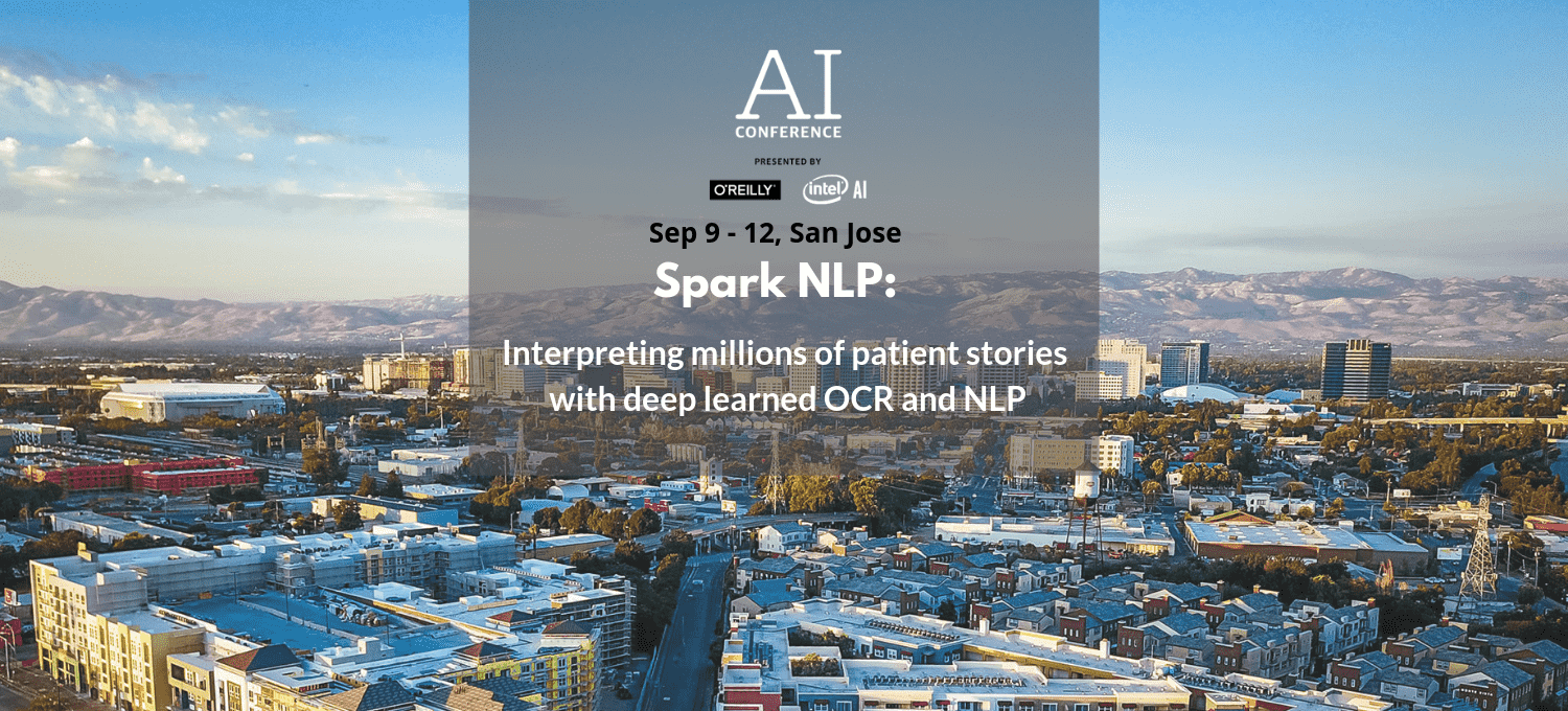 John Snow Labs is invited to speak atO'Reilly AIon using NLP tointerpretpatient journeys from millions of free-text medical records